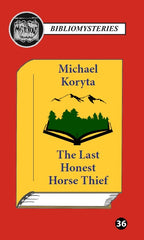 Michael Koryta - The Last Honest Horse Thief