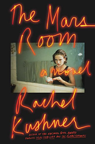 Rachel Kushner - The Mars Room - Signed