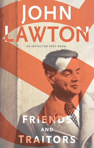 John Lawton - Friends and Traitors
