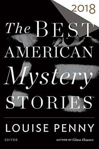 Louise Penny, ed. & Otto Penzler, ed. - Best American Mystery Stories 2018
