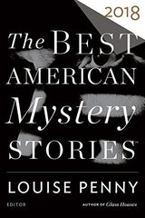 Louise Penny, ed. & Otto Penzler, ed. - Best American Mystery Stories 2018 - To Be Signed