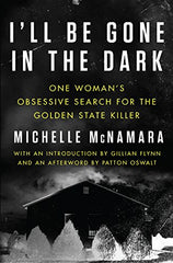Michelle McNamara - I'll Be Gone in the Dark