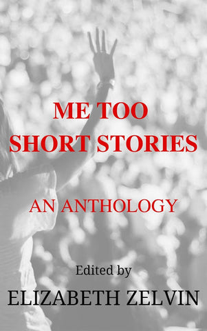 Elizabeth Zelvin, ed. - Me Too Short Stories: An Anthology - To Be Signed