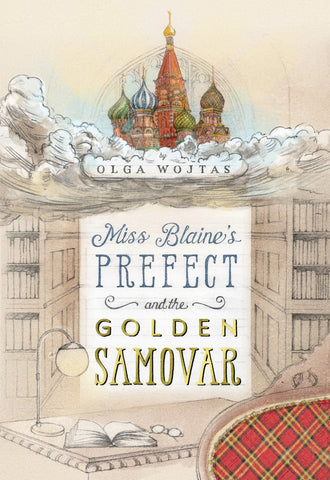 Olga Wojtas - Miss Blaine's Prefect and the Golden Samovar - Signed Limited Edition