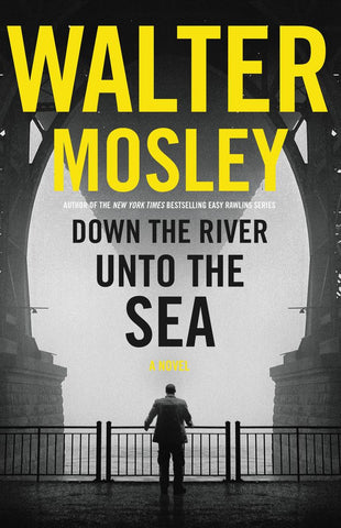 Walter Mosley - Down the River unto the Sea - Signed