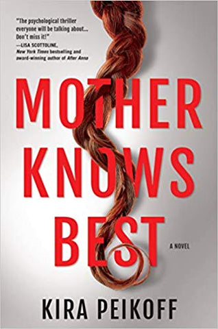 Kira Peikoff- Mother Knows Best