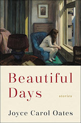 Joyce Carol Oates - Beautiful Days: Stories - Signed