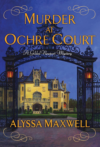 Alyssa Maxwell - Murder at Ochre Court - To Be Signed
