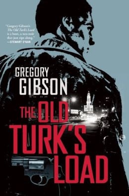 Gregory Gibson - The Old Turk's Load