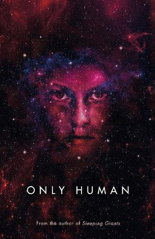 Only Human - Sylvain Neuvel - Signed UK Limited Edition