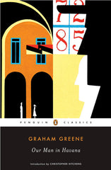 Graham Greene - Our Man in Havana