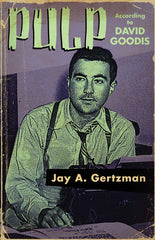 Jay A. Gertzman - Pulp According to David Goodis - Signed