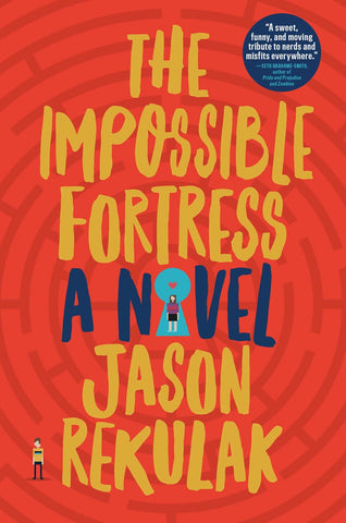 Jason Rekulak- The Impossible Fortress