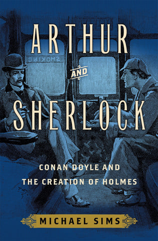 Michael Sims - Arthur and Sherlock