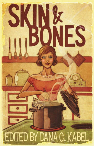 Dana C. Kabel, ed. - Skin and Bones