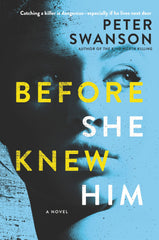Peter Swanson - Before She Knew Him - To Be Signed