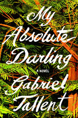 Gabriel Tallent - My Absolute Darling - Signed