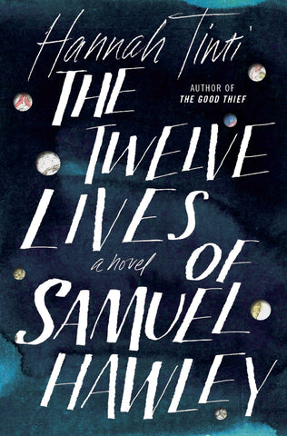 Hannah Tinti - The Twelve Lives of Samuel Hawley