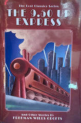 Freeman Wills Crofts - The 9.50 Up Express and Other Stories