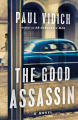 Paul Vidich - A Good Assassin