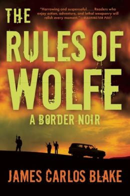 James Carlos Blake - The Rules of Wolfe