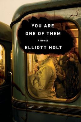 Elliott Holt - You Are One of Them