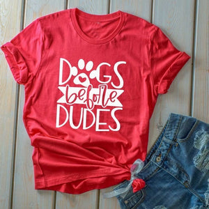 Dogs Before Dudes T Shirt
