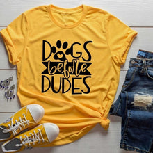 Load image into Gallery viewer, Dogs Before Dudes T Shirt