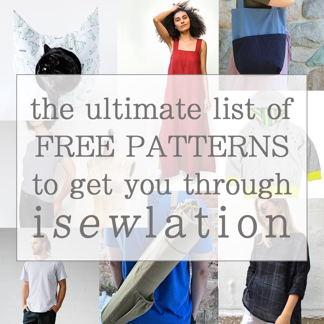 the ultimate list of FREE sewing patterns to get you through iSEWlation