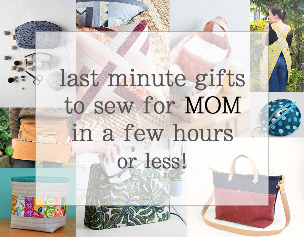 last minute gifts to sew for MOM in a few hours or less!