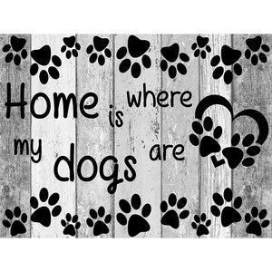 Home Is Where My Dogs Are - Square ⬜ - Peaceful Diamond Art