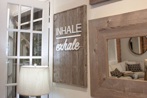 Inhale Exhale Custom Barn Board Sign