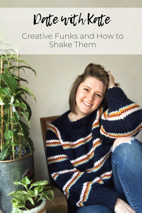 Date with Kate: Creative Funks and How to Shake Them