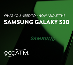 Everything You Need To Know About the Samsung Galaxy s20 | ecoATM