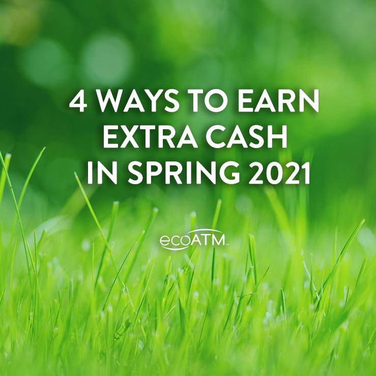 ways to earn extra cash in spring 2021