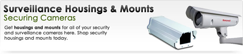 Surveillance Housings and Mounts