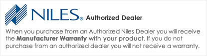 iElectronics is an Authorized Niles Dealer - All products come with a manufacturer warranty