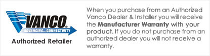 iElectronics is an Authorized Vanco Dealer - All products come with a manufacturer warranty