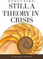 Evolution: Still a Theory in Crisis - Apologetics: 50 Best Books of All Time