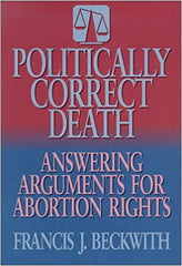 Politically Correct Death - Welcome to Truth - Pro Life