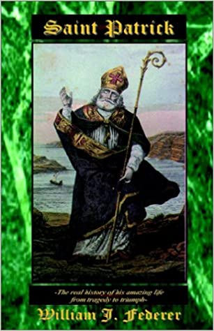 William Federer - Saint Patrick - Welcome to Truth