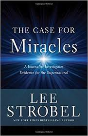 The Case for Miracles - Apologetics: 50 Best Books of All Time