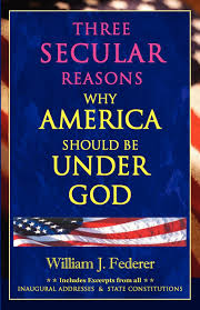 Three Secular Reasons Why America Should Be Under God - Apologetics: 50 Best Books of All Time