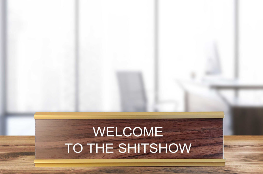 Welcome to the Shitshow Nameplate