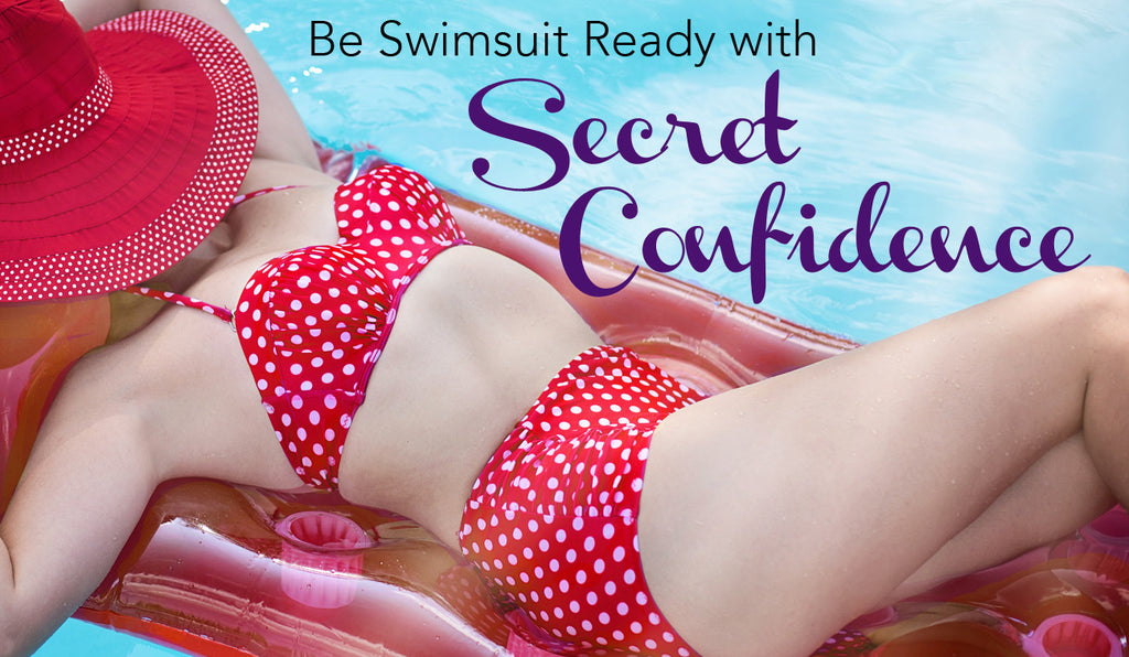 Be Swimsuit Ready with Secret Confidence