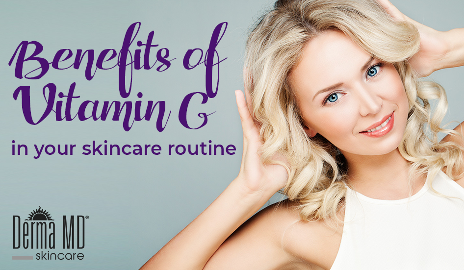 The Benefits of Adding Vitamin C to Your Skin Care Routine
