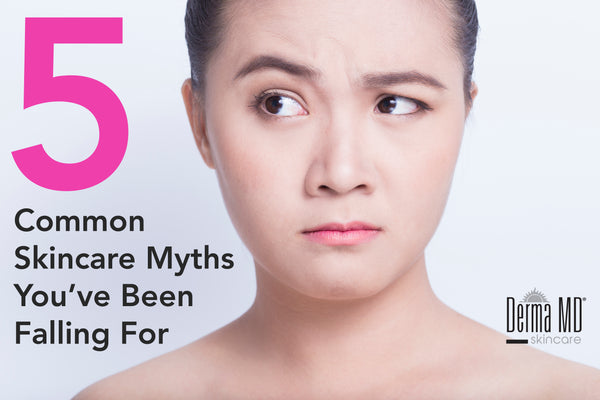 5 Common Skincare Myths You've Been Falling For | Derma MD Canada