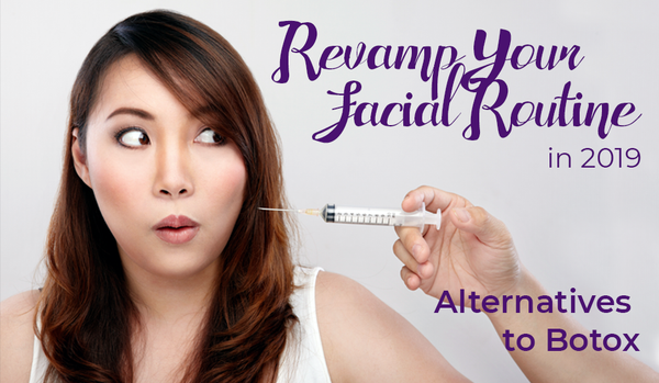 REVAMP YOUR FACIAL ROUTINE IN 2019 | Alternatives to Botox | Derma MD Canada
