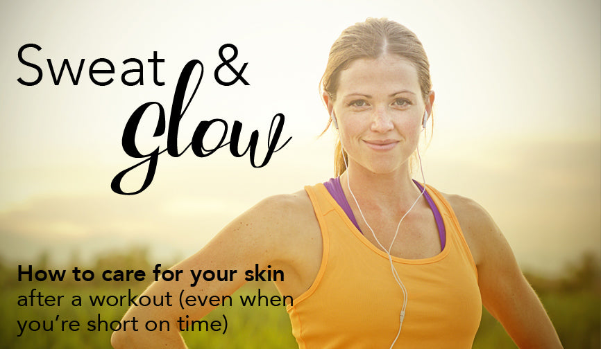 Sweat & Glow: How to care for your skin after a workout (even when you're short on time) | Derma MD Canada