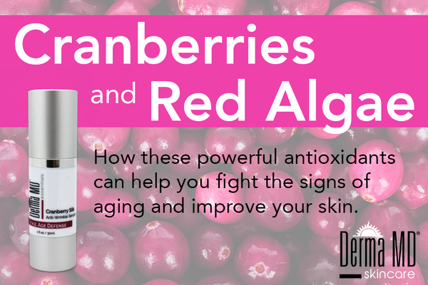 Cranberries and Red Algae: How these powerful anti-oxidants can help you fight the signs of aging and improve your skin.